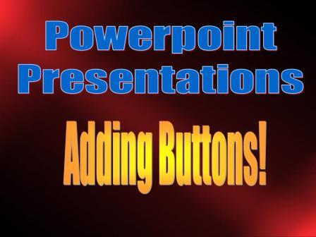 Free Adding Buttons to PowerPoint