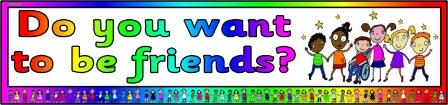 Free printable Do you want to be friends? banner for classroom display