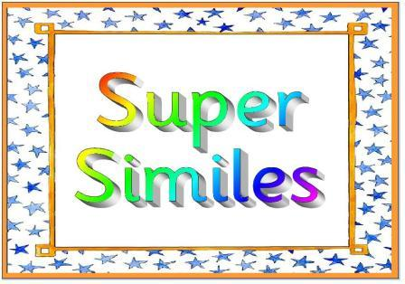 ... ironic/funny similes, improving similes and simple simile forms
