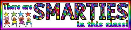 Free printable 'There are Smarties in this class' banner