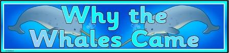 Free printable Why the Whales Came Banner